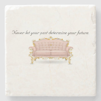 Never let your past determine your future. stone coaster