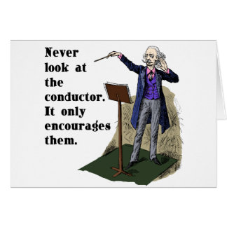 Never Look at the Conductor Card
