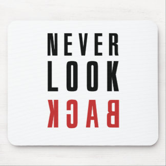 Never Look Back Mouse Pad