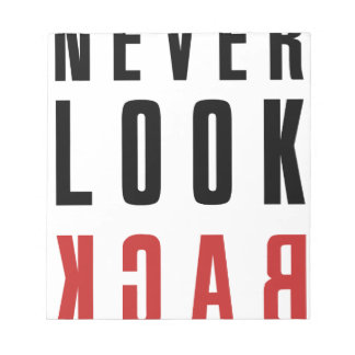 Never Look Back Notepad