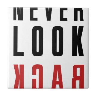 Never Look Back Tile