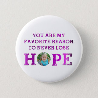 Never Lose Hope - Madisyn 2 Inch Round Button