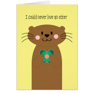 Never Love an Otter Anniversary Card