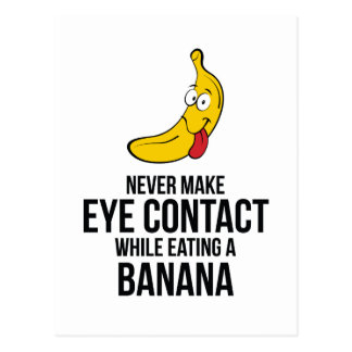 Never Make Eye Contact While Eating A Banan Postcard