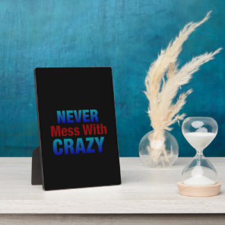 Never Mess With Crazy Easel Photo Plaques
