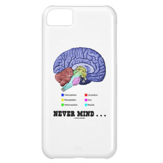 Never Mind ... (Brain Anatomy Psyche Humor) iPhone 5C Cover