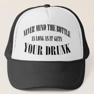 Never mind the bottle... trucker hat