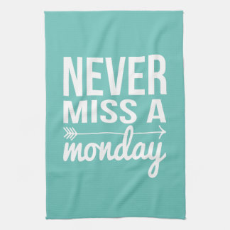 Never Miss a Monday | Teal Aqua Fitness Quote Kitchen Towel