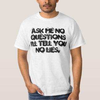 Never odd or even - No questions, No lies Shirts