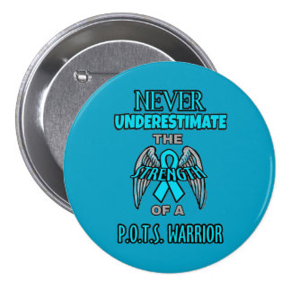 Never...P.O.T.S. Warrior 3 Inch Round Button