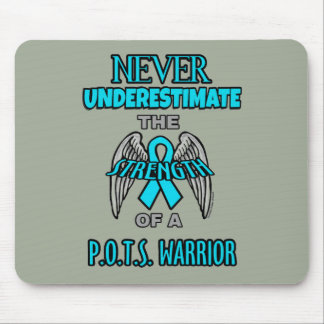 Never...P.O.T.S. Warrior Mouse Pad