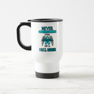 Never...P.O.T.S. Warrior Travel Mug