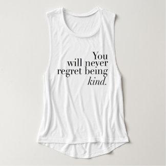 Never Regret Being Kind | Inspirational Tank Top