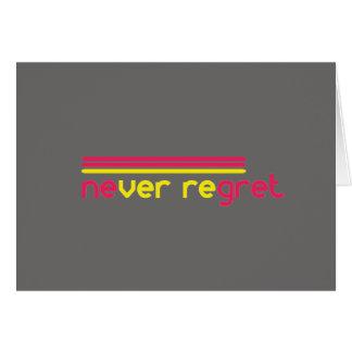Never regret card