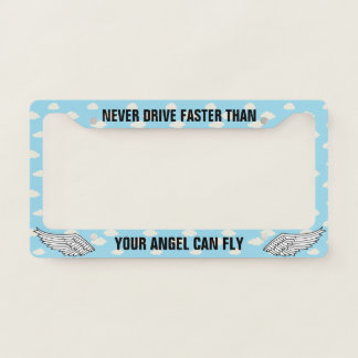 Never Run Faster Than Your Angels License Plate Frame
