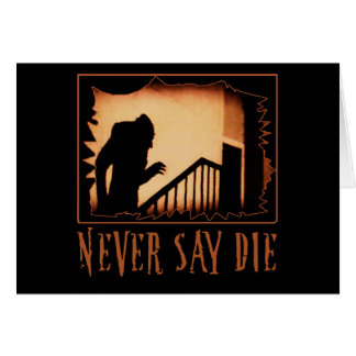 Never Say Die Nosferatu Halloween Tshirts, Appare Card