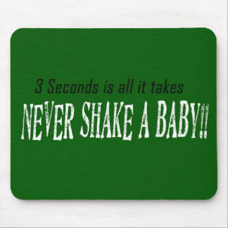 Never Shake A Baby!!! Mouse Pad