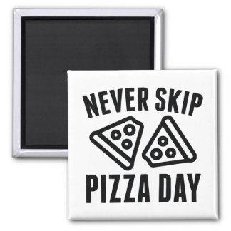 Never Skip Pizza Day Square Magnet