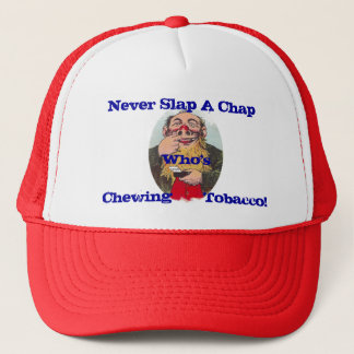 NEVER Slap A Chap Who's Chewing Tobacco ~ Hat Caps
