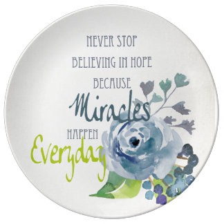 NEVER STOP BELIEVING IN HOPE MIRACLES EVERYDAY PLATE