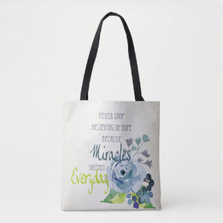 NEVER STOP BELIEVING IN HOPE MIRACLES EVERYDAY TOTE BAG