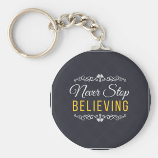 Never Stop Believing Inspirational Design Basic Round Button Keychain