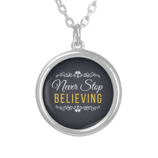 Never Stop Believing Inspirational Design Silver Plated Necklace