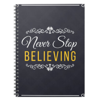 Never Stop Believing Inspirational Design Spiral Note Book