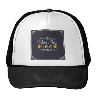 Never Stop Believing Inspirational Design Trucker Hat