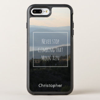 """Never Stop Climbing That Mountain"" Scenic Quote OtterBox Symmetry iPhone 7 Plus Case"