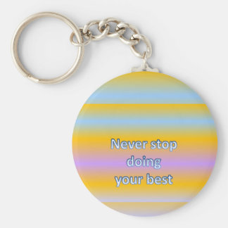 Never stop  doing  your best basic round button keychain