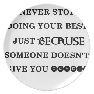 never stop doing your best just because someone do plate
