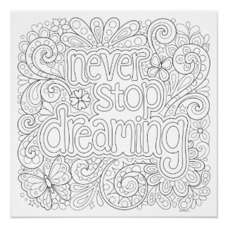 Never Stop Dreaming  Coloring Poster