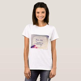 Never Stop Dreaming, push ka lang... T-Shirt
