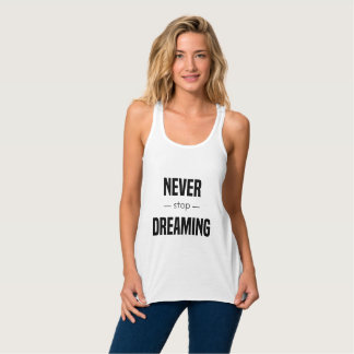 Never Stop Dreaming Tank Top