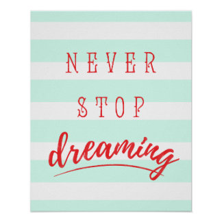 Never Stop Dreaming - typography style poster