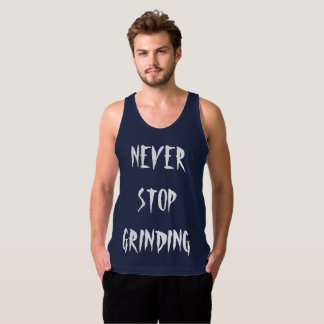 NEVER STOP GRINDING Tank top