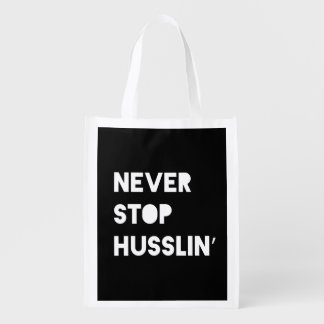 Never Stop Husslin Inspirational Quote Black White Reusable Grocery Bag