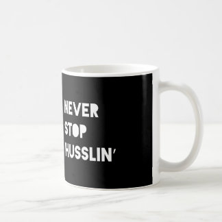 Never Stop Husslin Motivational Quotes Black White Classic White Coffee Mug