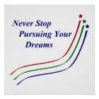 Never Stop Pursuing Your Dreams Poster