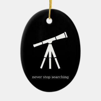 Never Stop Searching Telescope Ceramic Ornament