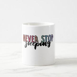 never stop sleeping mug