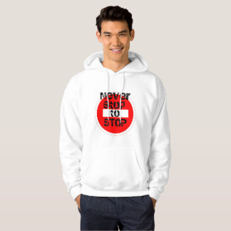 Never stop to stop hoodie