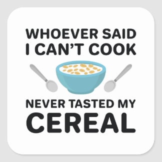Never Tasted My Cereal Square Sticker