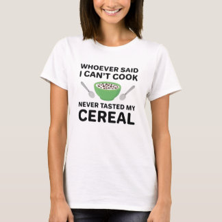 Never Tasted My Cereal T-Shirt