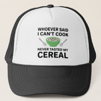 Never Tasted My Cereal Trucker Hat