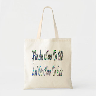 Never To Old, Motivational, Shopping Bag