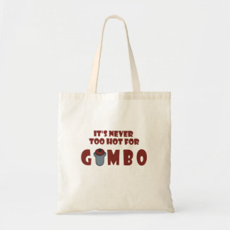 Never Too Hot For Gumbo Funny Louisiana Tote