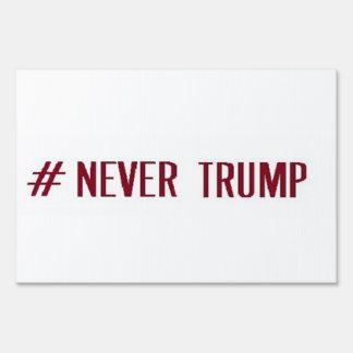 NEVER TRUMP 2016 Yard Sign