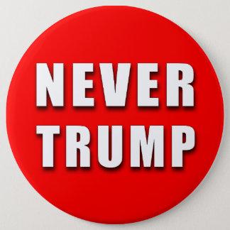 """NEVER TRUMP"" 6-inch 6 Inch Round Button"